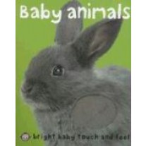 Bright Baby (Touch & Feel) Baby Animals Board Book by Priddy Books