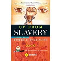 Arihant Up From Slavery (Novel) for Class 11 by Booker T Washington
