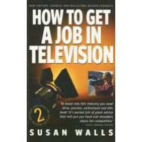 Macmllian How to Get a Job in Television by Susan Walls