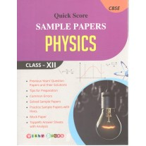 Quick Score Sample Papers Physics for Class 12 by Sajid Husain (2019)