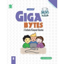 Evergreen Giga Bytes (Textbook of Computer Science) for Class 8