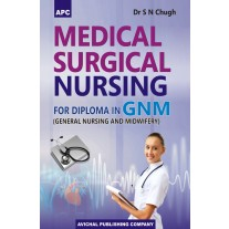 APC Medical Surgical Nursing for Diploma in GNM by Dr. SN Chugh