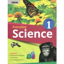 Orion Everyday Science Textbook for Class 1 by Shradha Anand
