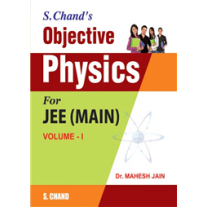 S Chand Objective Physics for JEE (Main) Volume 1