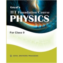Goyal Brothers IIT Foundation Course in Physics Textbook for Class 9