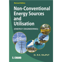 S Chand Non-Conventional Energy Sources and Utilisation by Er. RK Rajput