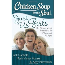 Chicken Soup Series : Chicken Soup for the Soul Just Us Girls