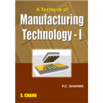 S Chand A Textbook of Manufacturing Technology - I by PC Sharma