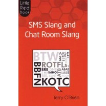 SMS Slang and Chat Room Slang by Terry O'Brien