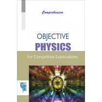 Comprehensive Objective Physics Vol I  by Narinder Kumar And Dr. JKJuneja