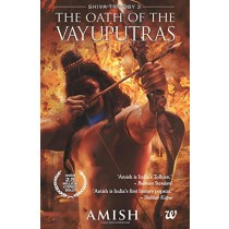 The Oath of the Vayuputras by Amish Tripathi (Shiva Triology)