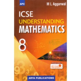 APC ICSE Understanding Mathematics for Class 8 by ML Aggarwal
