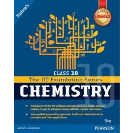 Pearson IIT Foundation Series Chemistry for Class 10
