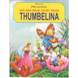 Pre School See and Read Story Books Thumbelina (Dreamland)