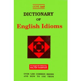 Dictionary of English Idioms by Walter Thampson
