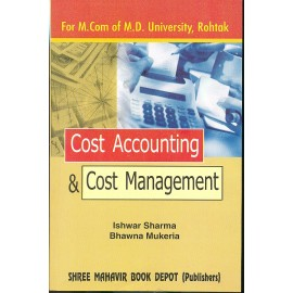 Cost Accounting and Cost Management for M.Com Final by Ishwar Sharma, Bhawna Mukeria