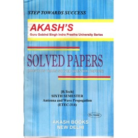 Akash's Solved Papers Antenna and Wave Propagation (ETEC-314) for B.Tech 6th Semester (2017)