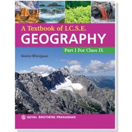 Goyal Brothers A Textbook of ICSE Geography Part 1 for Class 9
