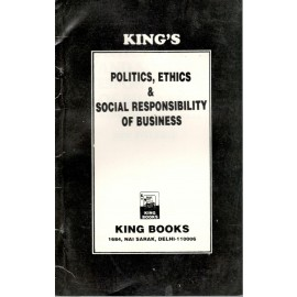 King Champion Guide Politics, Ethics & Social Responsibility of Business for B.Com Hons. 1st Year