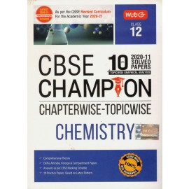 MTG 10 Years CBSE Champion Chapterwise Topicwise Chemistry For Class 12