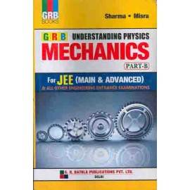 GRB Understanding Physics Mechanics Part B for JEE(Main And Advanced)