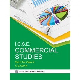 Goyal Brothers ICSE Commercial Studies Part 2 for Class 10