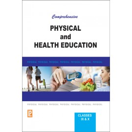 Comprehensive Physical And Health Education for Class 9 & 10 by Laxmi Publications
