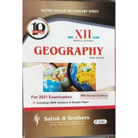Satish & Brothers Previous Years Solved Papers Geography for Class 12 (2021)