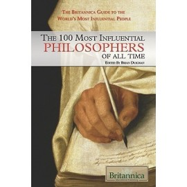 Britannica The 100 Most Influential Philosophers of All Time