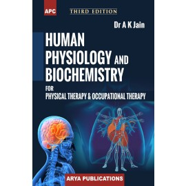 APC Human Physiology and Biochemistry for Physical Therapy and Occupational Therapy by Dr. AK.Jain