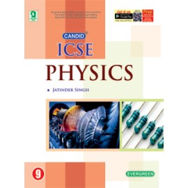 Evergreen ICSE Candid Physics for Class 9