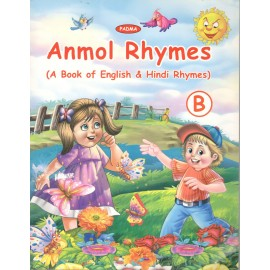 Padma Anmol Rhymes Part - B (A Book of English & Hindi Rhymes) (P-039)