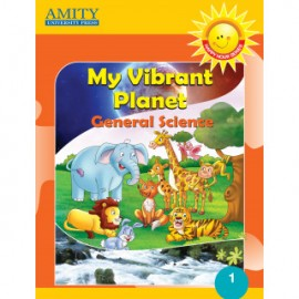 Amity My Vibrant Planet (Text Book of General Science) for Class 1