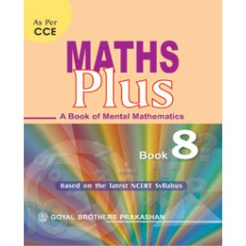 Goyal Brothers Math Plus (A Book of Mental Mathematics) Textbook for Class 8