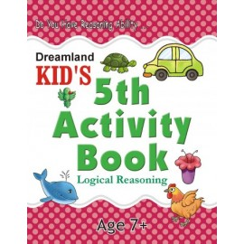 Kid's 5th Activity Book Logical Reasoning (Dreamland)