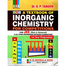 GRB A Textbook of Inorganic Chemistry JEE (Main & Advanced) 1st & 2nd Year by Dr.OP Tandon