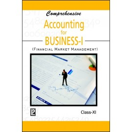 Comprehensive Accounting for Business I (Financial Market Management) for Class 11 by Laxmi Publications