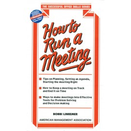 How to Run a Meeting by Donald H Weiss
