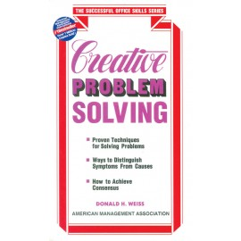 Creative Problem Solving by Donald H. Weiss