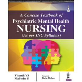 A Concise Textbook of Psychiatric Mental Health Nursing by Visanth VS and Mallesha S