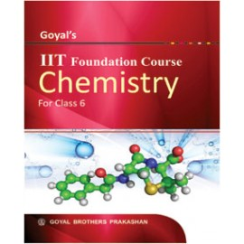 Goyal Brothers IIT Foundation Course in Chemistry Textbook for Class 6