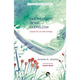 Speaking Tiger Idle Thoughts of an Idle Fellow: A Book for an Idle Holiday by Jerome K. Jerome