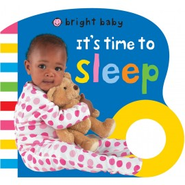 Bright Baby Grip: It's Time to Sleep Board Book by Priddy Books