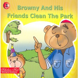 Scholars Hub Browny And His Friends Clean The Park by Geetika Bhal