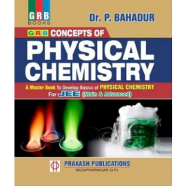 GRB Concept of Physical Chemistry for JEE (Main & Advanced) by Dr.P Bahadur