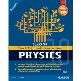 Pearson IIT Foundation Series Physics for Class 10