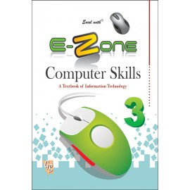 Excel with E-Zone Computer Skills for Class 3 by Laxmi Publications
