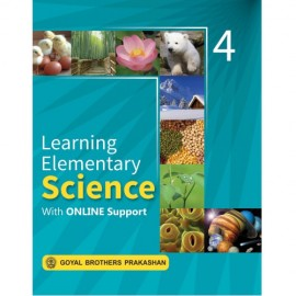 Goyal Brothers Learning Elementary Science for Class 4