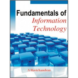 Fundamentals of Information Technology by A. Ravichandran