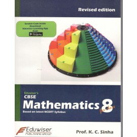 Eduwiser's CBSE Mathematics for Class 8 by Prof. KC Sinha